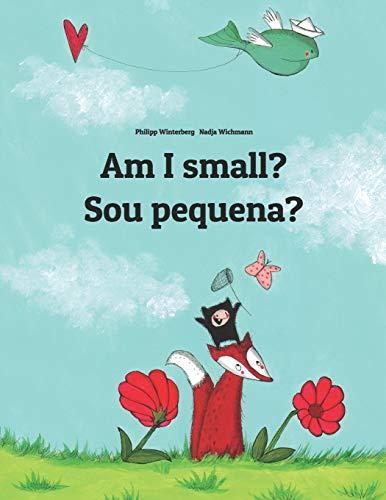 Am I small? Sou pequena?: Childrens Picture Book English-Brazilian Portuguese (Bilingual Edition) (World Childrens Book)