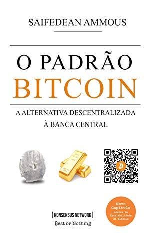 O Padrão Bitcoin: A alternativa descentralizada à banca central (Portuguese Edition)