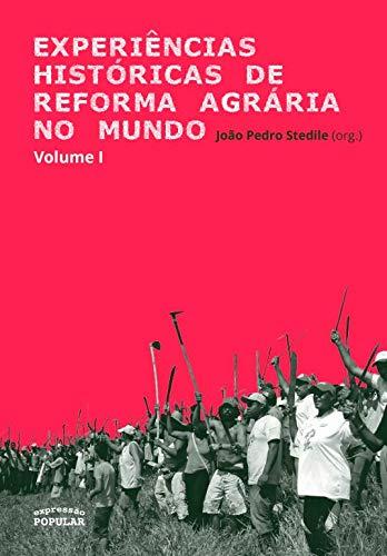 Experiências Históricas de Reforma Agrária no Mundo (Volume 1)