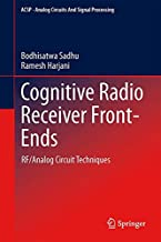 Cognitive Radio Receiver Front-Ends: RF/Analog Circuit Techniques