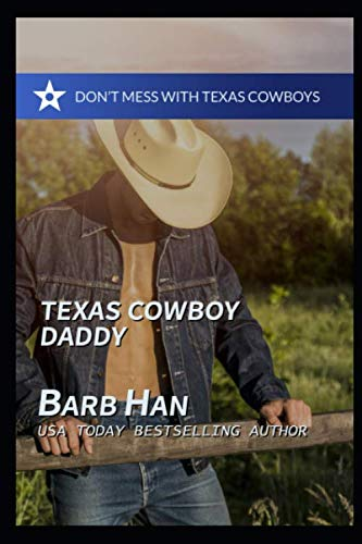 Texas Cowboy Daddy (Don't Mess with Texas Cowboys, Band 4)