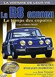 La Voiture de leur vie - La R8 Gordini, le temps des copains