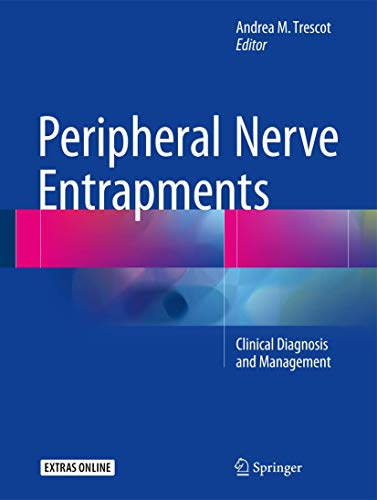 Peripheral Nerve Entrapments: Clinical Diagnosis and Management