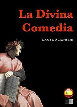 La Divina Comedia : el infierno, el purgatorio y el paraíso de [Dante Alighieri]