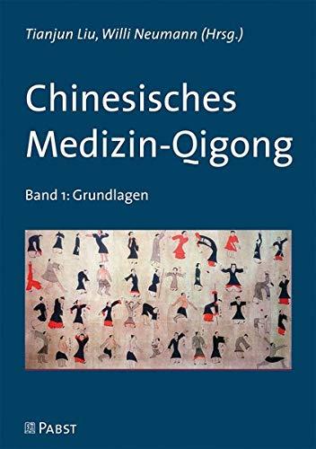 Chinesisches Medizin-Qigong: Band 1: Grundlagen