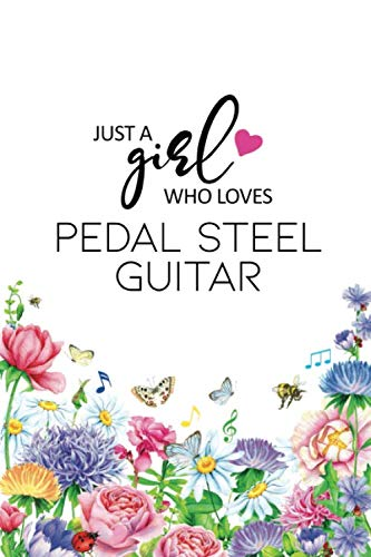 Just A Girl Who Loves Pedal Steel Guitar: Pedal Steel Guitar College Ruled Composition Notebook, Lined Notebook for Pedal Steel Guitar Player
