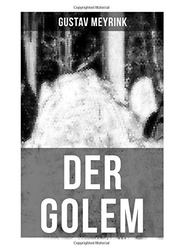 DER GOLEM: Ein metaphysischer Roman