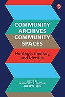 Community Archives: Sustaining Memory
