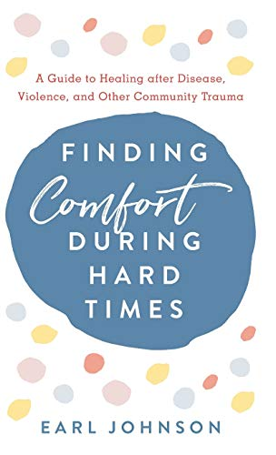 Finding Comfort During Hard Times: A Guide to Healing after Disaster, Violence, and Other Community Trauma