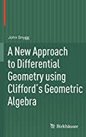 A New Approach to Differential Geometry using Clifford's Geometric Algebra