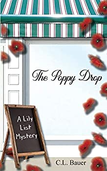 The Poppy Drop  A Lily List Mystery