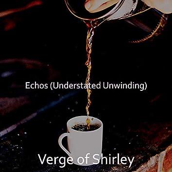 Echos (Understated Unwinding)