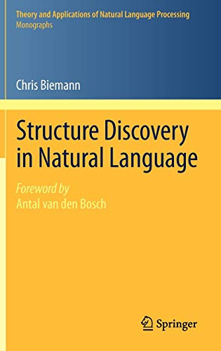 Compare Textbook Prices for Structure Discovery in Natural Language Theory and Applications of Natural Language Processing 2012 Edition ISBN 9783642259227 by Biemann, Chris,van den Bosch, Antal