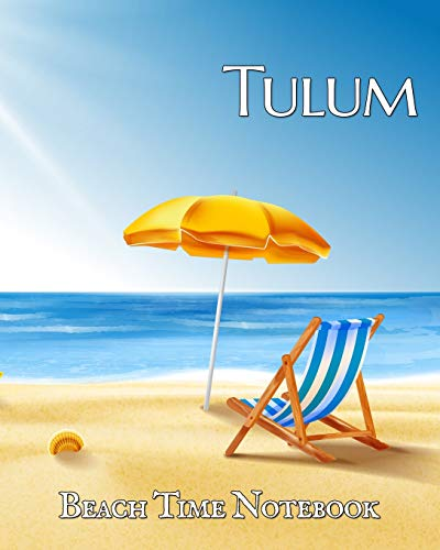 Beach Time Notebook: Keep Tulum on your desk to help focus on fiesta! This wide lined blank journal helps you plan your next vacation or capture the beautiful blue ocean! (Paradise Notebooks, Band 1)