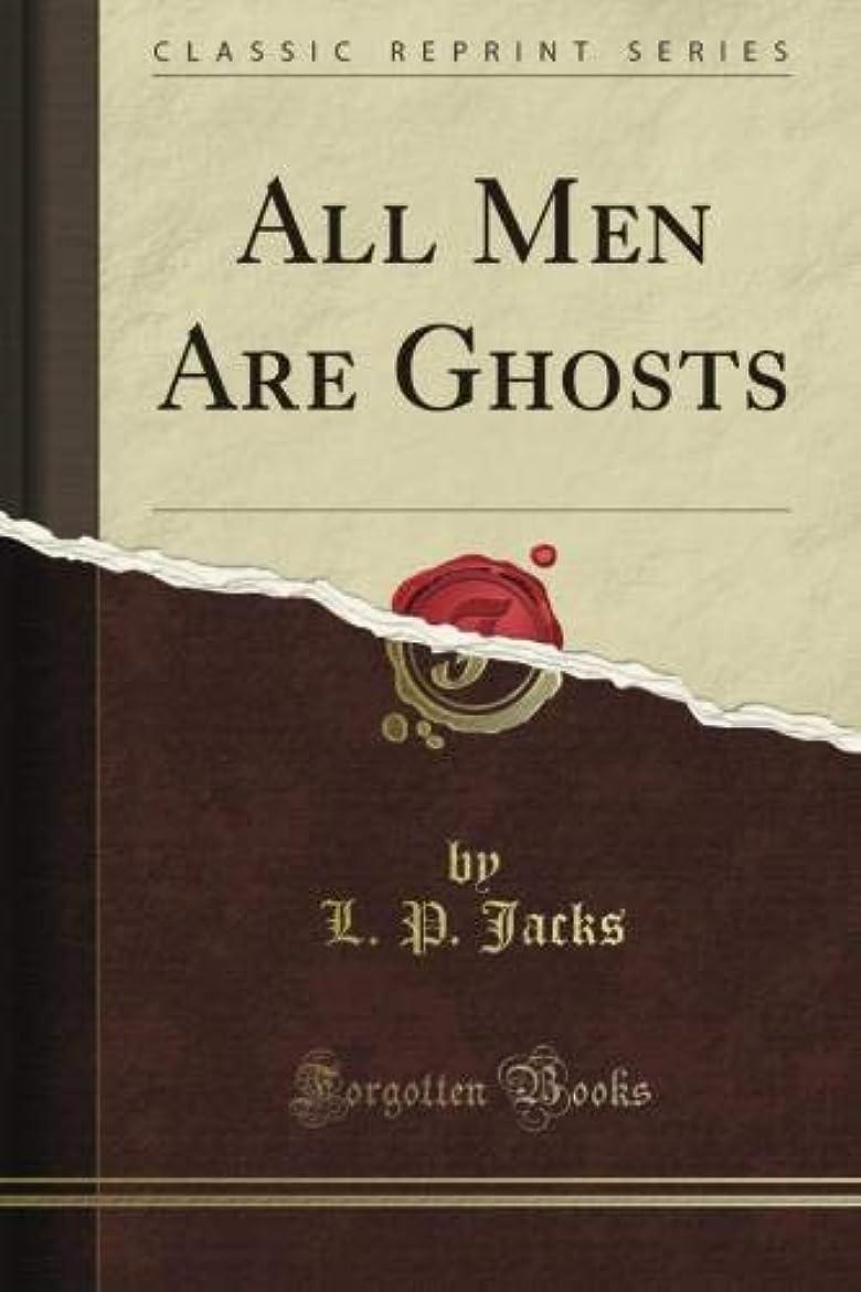 岸がっかりした高原All Men Are Ghosts (Classic Reprint)