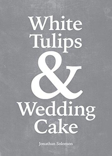 White Tulips & Wedding Cake