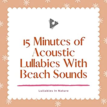 15 Minutes of Acoustic Lullabies With Beach Sounds