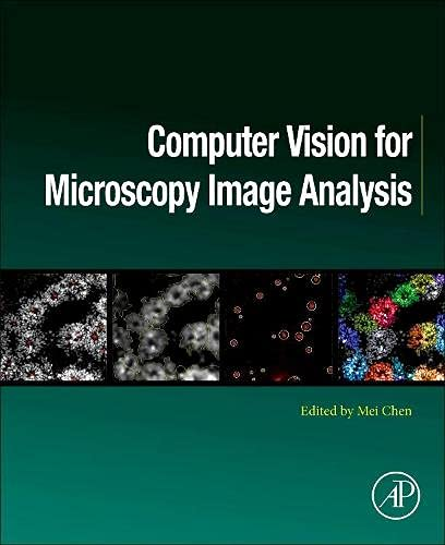 Compare Textbook Prices for Computer Vision for Microscopy Image Analysis Computer Vision and Pattern Recognition 1 Edition ISBN 9780128149720 by Chen Ph.D, Mei