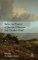 Selected Poems of Bernard Barton, the 'Quaker Poet' (Anthem Nineteenth-Century Series)