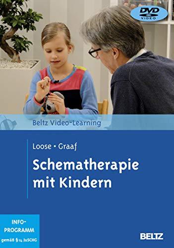 Schematherapie mit Kindern: Beltz Video-Learning. 2DVDs, Laufzeit: 330 Minuten
