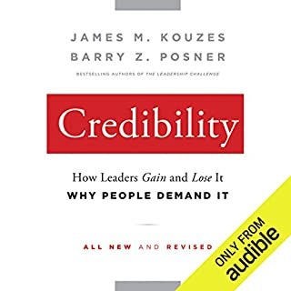 Credibility     How Leaders Gain and Lose It, Why People Demand It, 2nd Edition              By:                                                                                                                                 James M. Kouzes,                                                                                        Barry Z. Posner                               Narrated by:                                                                                                                                 Paul Boehmer                      Length: 7 hrs and 21 mins     2 ratings     Overall 4.0