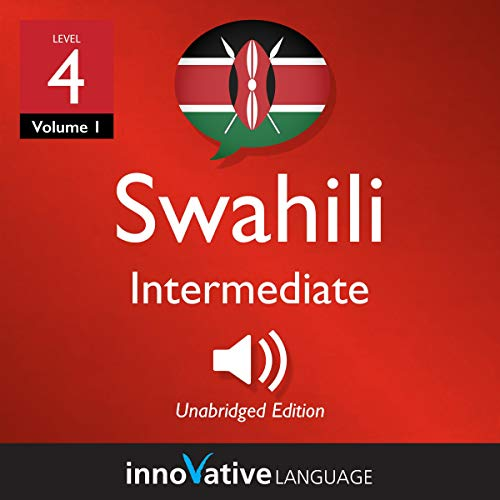 Learn Swahili - Level 4: Intermediate Swahili: Volume 1: Lessons 1-25 audiobook cover art