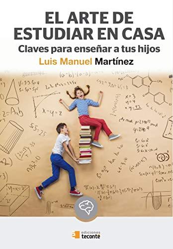 El arte de estudiar en casa: Claves para enseñar a tus hijos (Crécete)