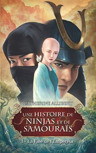 La fille de l'empereur (Une histoire de ninjas et de samouraïs, Band 1)