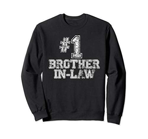 #1 Brother-in-Law - Number One Sports Gift Sweatshirt
