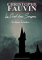 La Clef des Songes (Tome 2) - Un Voyage Fantastique de Christophe Fauvin