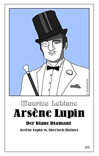 Arsène Lupin - Der blaue Diamant: Arsène Lupin vs. Sherlock Holmes (Die Abenteuer des Arsène Lupin)