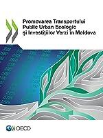 Promovarea Transportului Public Urban Ecologic și Investițiilor Verzi În Moldova