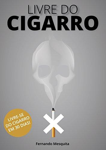 Livre do cigarro: Livre se do cigarro em 30 dias!