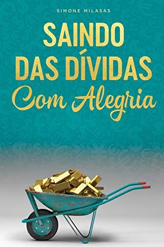 SAINDO DAS DÍVIDAS COM ALEGRIA - Getting Out of Debt Portuguese
