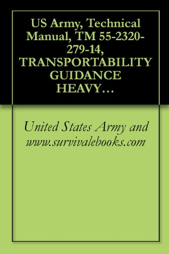 US Army, Technical Manual, TM 55-2320-279-14, TRANSPORTABILITY GUIDANCE HEAVY EXPANDED MOBILITY TACTICAL TRUC, (HEMTT), 10-TON, 8X8 TRUCK, CARGO, TACTICAL, ... TRUCK, WRECKER, RECOVERY, 10-TON 8X8, M9