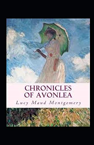 Chronicles of Avonlea Annotated