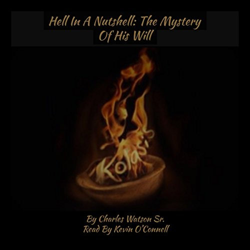 Hell in a Nutshell: The Mystery of His Will audiobook cover art