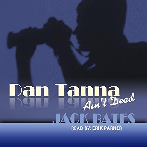 The Infidelity Case (Dan Tanna Ain't Dead) audiobook cover art