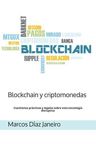 Blockchain y criptomonedas: Cuestiones prácticas y legales sobre esta tecnología disruptiva