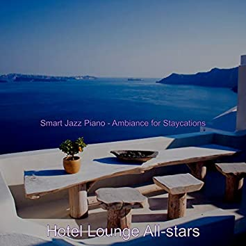 Smart Jazz Piano - Ambiance for Staycations