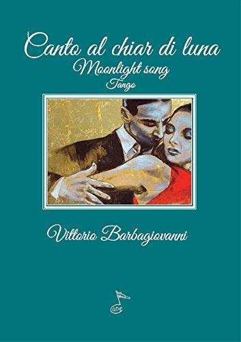 CANTO AL CHIAR DI LUNA: Moonlight song (Italian Edition)