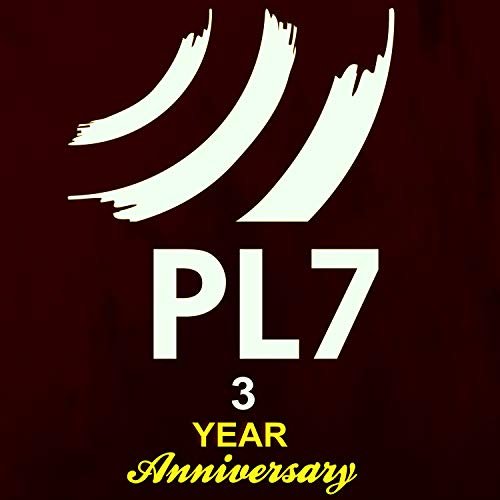 PL7 3 Year Anniversary