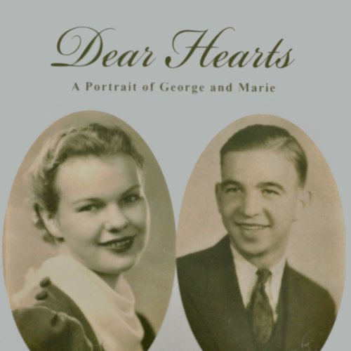 Dear Hearts: A Portrait of George and Marie audiobook cover art