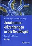 Autoimmunerkrankungen in der Neurologie: Diagnostik und Therapie - Martin Stangel