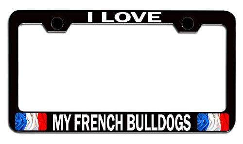 Makoroni - I Love My French Bulldogs French France Black Metal License Plate Frame Tag Holder, x72