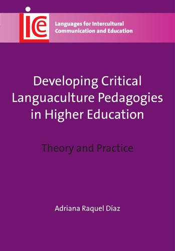 Developing Critical Languaculture Pedagogies in Higher Education: Theory and Practice (25) (Languages for Intercultural