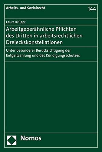 Arbeitgeberähnliche Pflichten des Dritten in arbeitsrechtlichen Dreieckskonstellationen: Unter besonderer Berücksichtigung der Entgeltzahlung und des ... (Arbeits- und Sozialrecht, Band 144)
