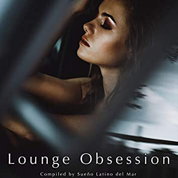 Lounge Obsession – Best of Lounge Erotic Parade Compiled by Sueño Latino del Mar