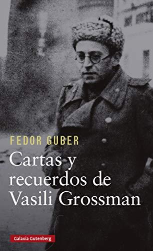 Cartas y recuerdos: un libro sobre Vasili Grossman (Biografías y Memorias)