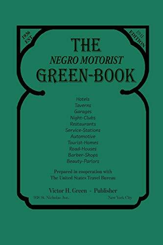The Negro Motorist Green-Book: 1941 Facsimile Edition